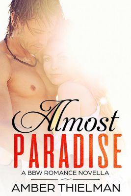 Almost Paradise: A BBW Romance Novella, Amber Thielman
