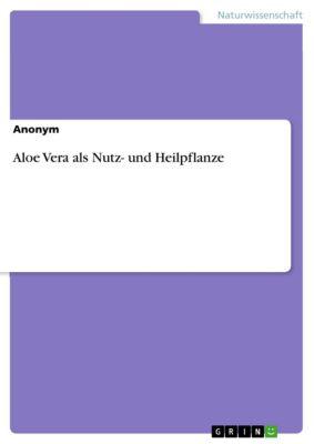 Aloe Vera als Nutz- und Heilpflanze