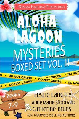Aloha Lagoon Mysteries: Aloha Lagoon Mysteries Boxed Set Vol. III (Books 7-9), Leslie Langtry, Anne Marie Stoddard, Catherine Bruns