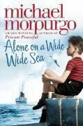 Alone on a Wide Wide Sea, Michael Morpurgo