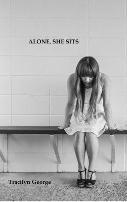 Alone, She Sits, Tracilyn George