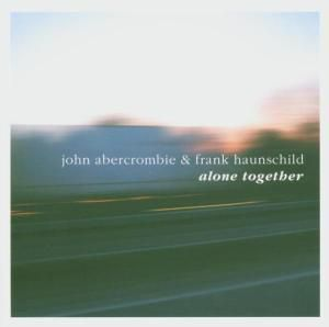 Alone Together, John Abercrombie, F Haunschild
