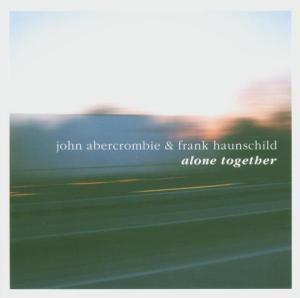 Alone Together, John Abercrombie, F Haunschild