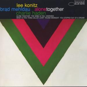 Alone Together, Lee Konitz, Charlie Haden, Brad Mehldau
