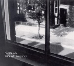 Alone With Everybody, Dakota Suite