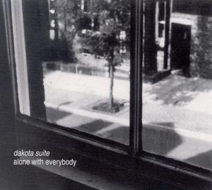 Alone With Everybody, Dakota Suite
