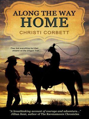 Along the Way Home, Christi Corbett