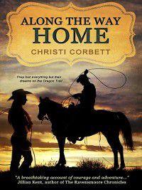 Along the Way Home: Along the Way Home, Christi Corbett