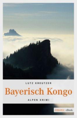 Alpen Krimi: Bayerisch Kongo, Lutz Kreutzer