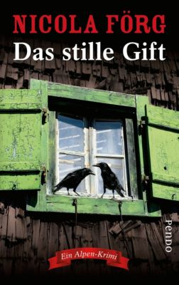 Alpen-Krimis: Das stille Gift, Nicola Förg