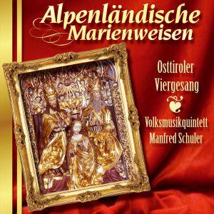 Alpenländische Marienweisen, Osttiroler Viergesang, Volksmusikqu.Manfred Schuler