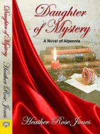 Alpennia: Daughter of Mystery, Heather Rose Jones