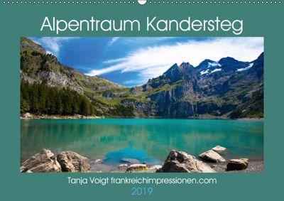 Alpentraum Kandersteg (Wandkalender 2019 DIN A2 quer), Tanja Voigt