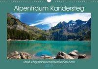 Alpentraum Kandersteg (Wandkalender 2019 DIN A3 quer), Tanja Voigt
