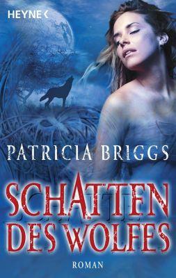 Alpha & Omega Band 1: Schatten des Wolfes, Patricia Briggs