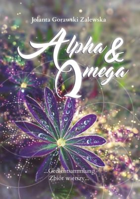 Alpha und Omega, Jolanta Gorawski Zalewska