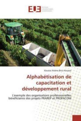 Alphabétisation de capacitation et développement rural, Kouassi Arsène Brice Kouassi