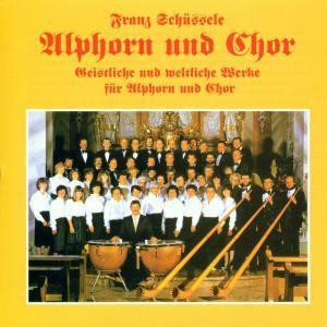 Alphorn und Chor, Franz Schüssele