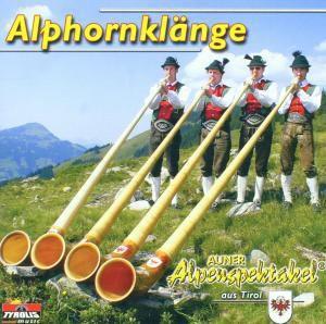 Alphornklänge, Auner Alpenspektakel Aus Tirol