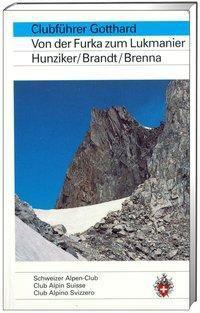 Alpinführer/ Clubführer. Gotthard, Manfred Hunziker, Maurice Brandt, Giuseppe Brenna