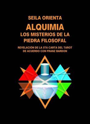 Alquimia - El misterio de la piedra filosofal, Seila Orienta