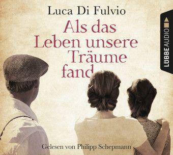 Als das Leben unsere Träume fand, 8 Audio-CDs, Luca Di Fulvio
