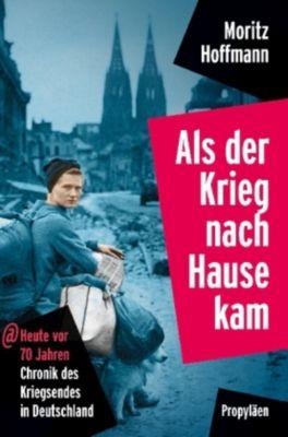 Als der Krieg nach Hause kam, Moritz Hoffmann