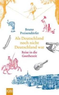 Als Deutschland noch nicht Deutschland war, Bruno Preisendörfer