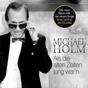 Als Die Alten Zeiten Jung War'n, Michael Holm