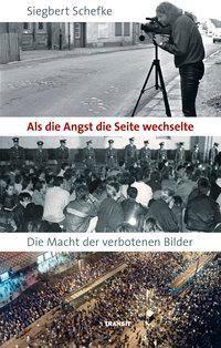 Als die Angst die Seite wechselte - Siegbert Schefke |