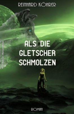 Als die Gletscher schmolzen, Reinhard Köhrer