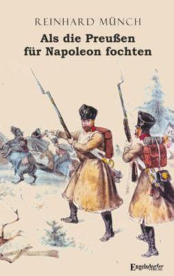 Als die Preußen für Napoleon fochten - Reinhard Münch pdf epub