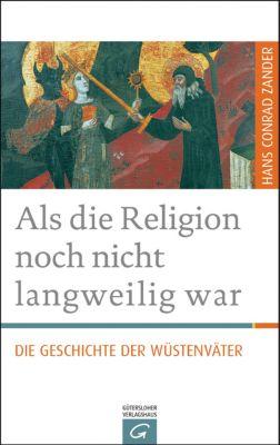 Als die Religion noch nicht langweilig war - Hans C. Zander pdf epub