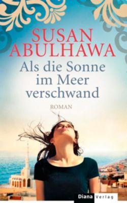 Als die Sonne im Meer verschwand, Susan Abulhawa