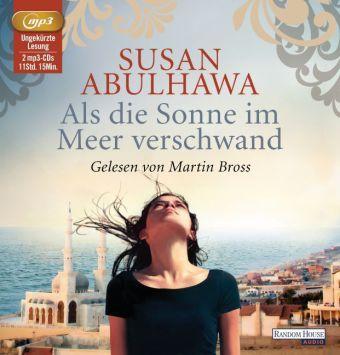 Als die Sonne im Meer verschwand, 2 MP3-CDs, Susan Abulhawa