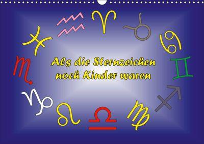 Als die Sternzeichen noch Kinder waren (Wandkalender 2019 DIN A3 quer), Ingrid Besenböck