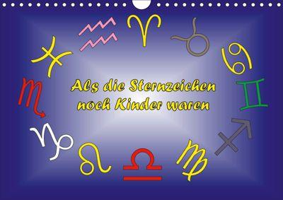 Als die Sternzeichen noch Kinder waren (Wandkalender 2019 DIN A4 quer), Ingrid Besenböck