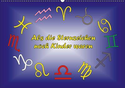 Als die Sternzeichen noch Kinder waren (Wandkalender 2019 DIN A2 quer), Ingrid Besenböck