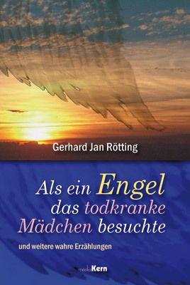 Als ein Engel das todkranke Mädchen besuchte, Gerhard J. Rötting