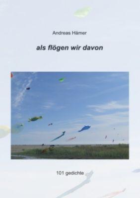 als flögen wir davon - Andreas Hämer pdf epub