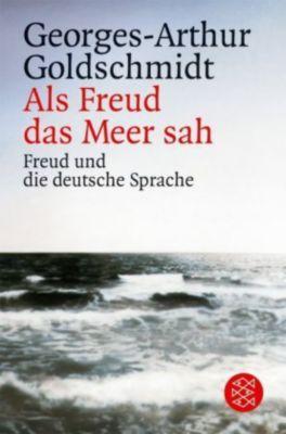 Als Freud das Meer sah - Georges-Arthur Goldschmidt  