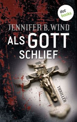 Als Gott schlief, Jennifer B. Wind
