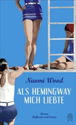 Als Hemingway mich liebte, Naomi Wood