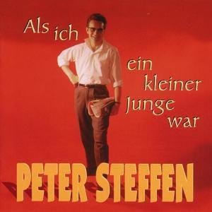 Als Ich Ein Kleiner Junge War, Peter Steffen
