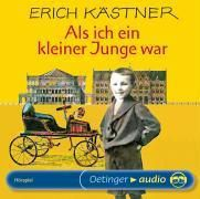 Als ich ein kleiner Junge war, 1 Audio-CD, Erich Kästner