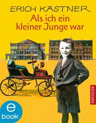 Als ich ein kleiner Junge war, Erich Kästner