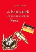Als Kuckuck im sozialistischen Nest - Klaus Kranert |