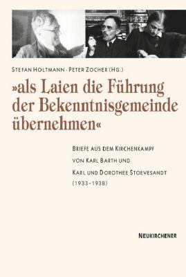 Als Laien die Führung der Bekenntnisgemeinde übernehmen, Karl Barth, Karl Stoevesandt, Dorothee Stoesandt