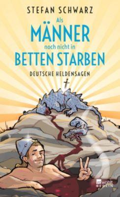 Als Männer noch nicht in Betten starben - Stefan Schwarz |