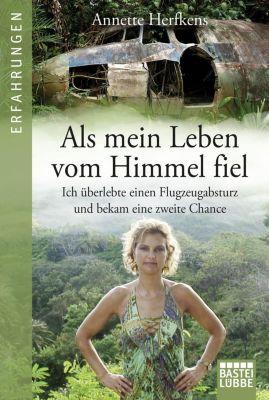 Als mein Leben vom Himmel fiel - Annette Herfkens pdf epub
